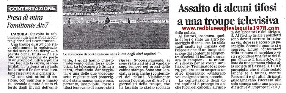 Irruzione nel settore tribuna e dura contestazione culminata con l'aggressione a una troupe televisiva al termine di L'Aquila-Lanciano 12 Gennaio 2003 serie C1