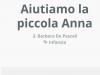 Donati di persona a mamma Barbara 1.000€ per contribuire all'acquisto di un'autovettura per il trasporto di Anna, bambina di 9 anni affetta da una rara malattia genetica. 30-6-2019